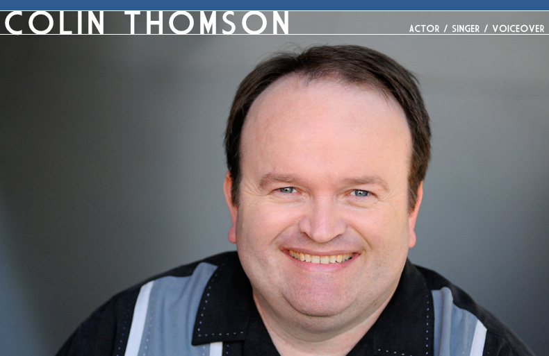Colin Thomson:  Actor / Singer / Voiceover